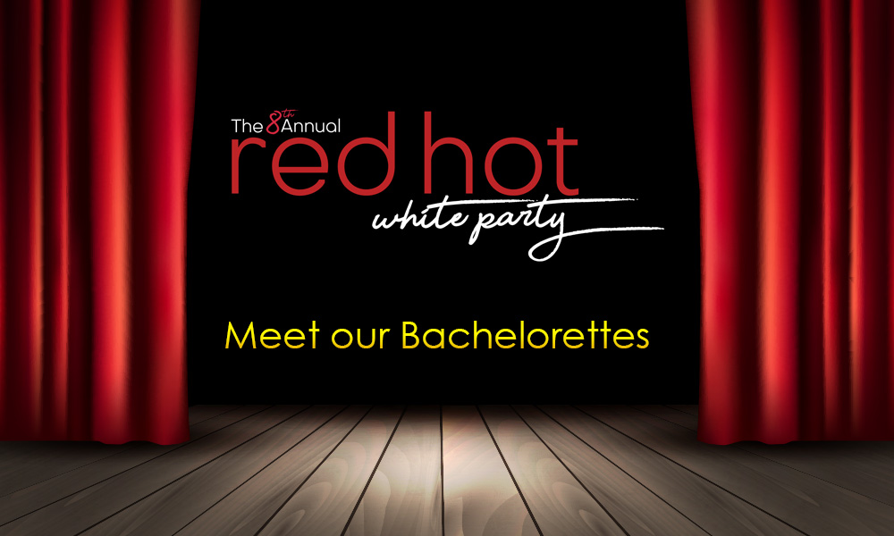 Red Hot White Party: Meet Our Bachelorettes
